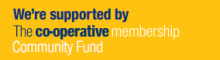 We-re supported by The co-operative membership Community Fund
